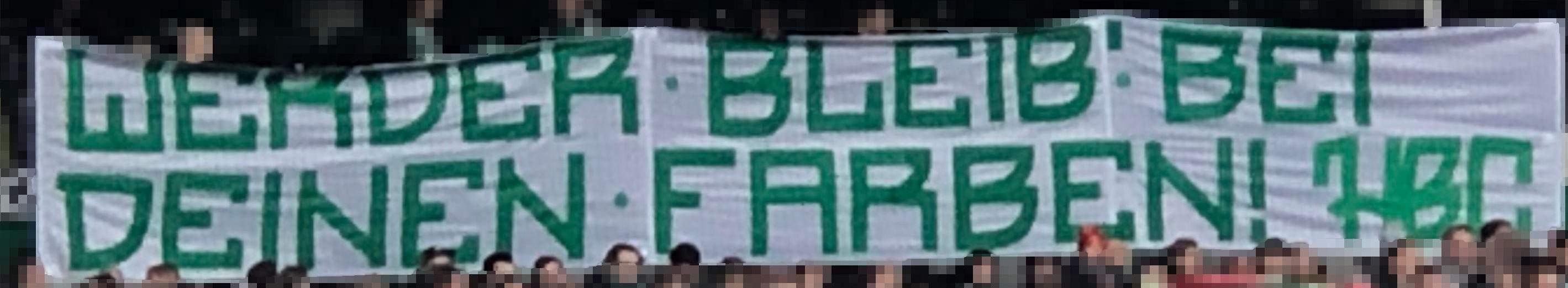 """32. Spieltag SVW vs. BVB:  """"Werder, bleib' bei deinen Farben!"""